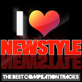 I Love Newstyle (The Best Compilation Tracks) by Various Artists