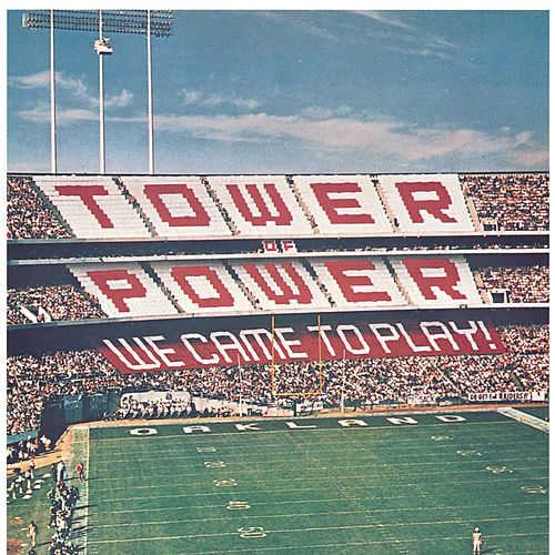 We Came To Play! by Tower of Power