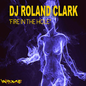 Fire in the Hole by Roland Clark