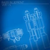 Bass Blueprint Ver 1.5 by Various Artists