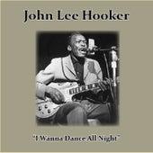 I Wanna Dance All Night by John Lee Hooker