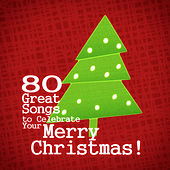 Merry Christmas! 80 Great Songs to Celebrate Your Christmas von Various Artists