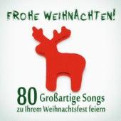 Frohe Weihnachten! 80 Großartige Songs zu Ihrem Weihnachtsfest feiern von Various Artists