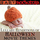 Lullaby Renditions of Halloween Movie Themes by Baby Rockstar