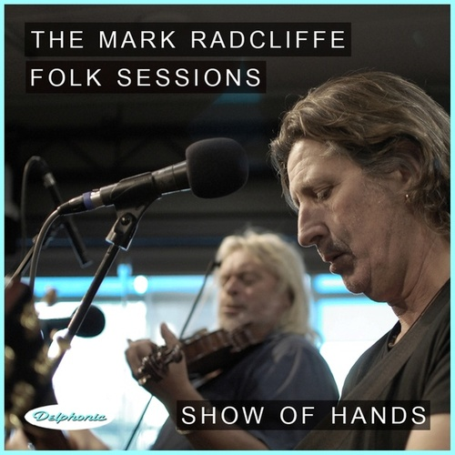 The Mark Radcliffe Folk Sessions: Show of Hands by Show of Hands