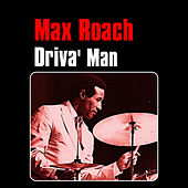 Driva' Man by Max Roach