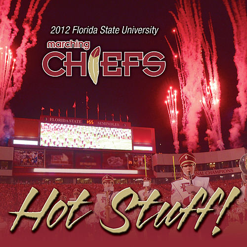 Hot Stuff! by Florida State University Marching Chiefs
