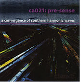 Pre-Sense: A Convergence of Southern Harmonic Waves by Various Artists