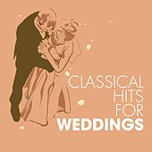 Classical Hits for Weddings by Various Artists