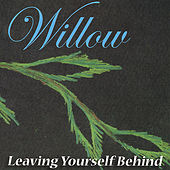 Leaving Yourself Behind by Willow