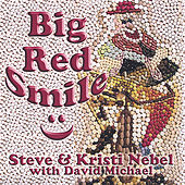 Big Red Smile by Steve & Kristi Nebel