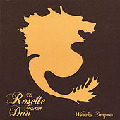 Wooden Dragons Ep by The Rosette Guitar Duo