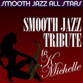 Smooth Jazz Tribute to K. Michelle by Smooth Jazz Allstars