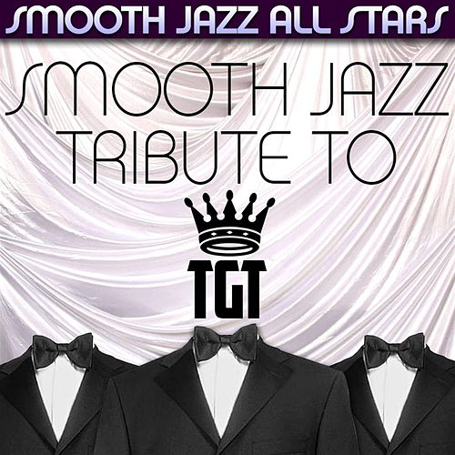 Smooth Jazz Tribute to TGT by Smooth Jazz Allstars
