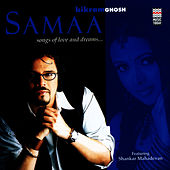 Samaa Songs Of Love And Dreams… by Bikram Ghosh