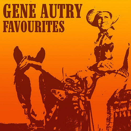 Favourites by Gene Autry