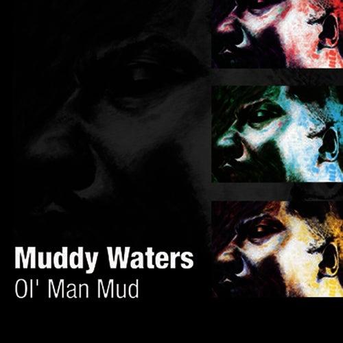 Ol' Man Mud by Muddy Waters