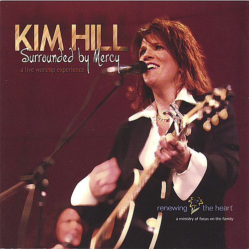 Surrounded By Mercy by Kim Hill