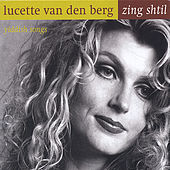Zing shtil/ yiddish songs by Lucette van den Berg