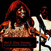 Cussin', Cryin' & Carryin' On by Ike and Tina Turner