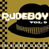 Rudeboy - Ska Bluebeat Classics, Vol. 9 by Various Artists