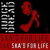 Ska'd For Life by Judge Dread