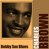 Bobby Sox Blues by Charles Brown