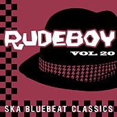 Rudeboy - Ska Bluebeat Classics, Vol. 20 by Various Artists
