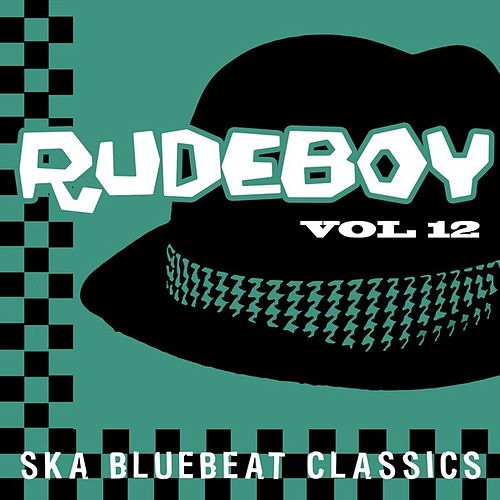 Rudeboy - Ska Bluebeat Classics, Vol. 12 by Various Artists