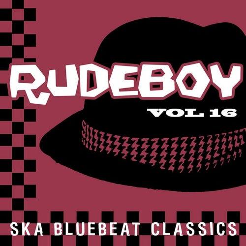 Rudeboy - Ska Bluebeat Classics, Vol. 16 by Various Artists