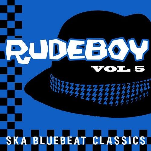 Rudeboy - Ska Bluebeat Classics, Vol. 5 by Various Artists