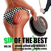 Six of the Best - Young Gifted and Whack, Vol. 36 by Various Artists