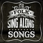 Folk Sing Along Songs by Various Artists
