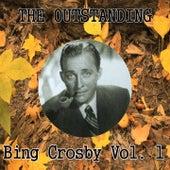 The Outstanding Bing Crosby, Vol. 1 by Bing Crosby