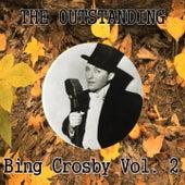 The Outstanding Bing Crosby, Vol. 2 by Bing Crosby