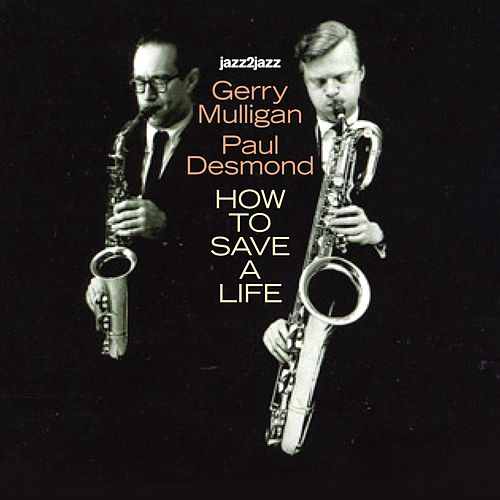 How to Save a Life by Gerry Mulligan