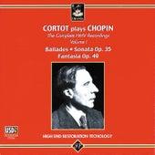 Cortot Plays Chopin: Ballades, Sonata Op. 35, Fantasia, Op. 49 by Alfred Cortot