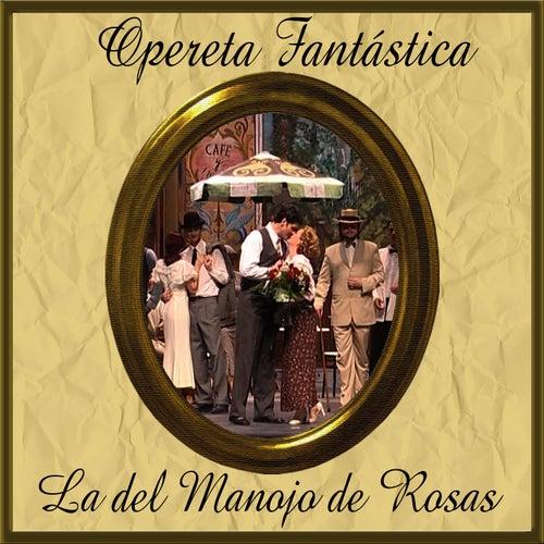 Opereta Fantástica: La del Manojo de Rosas by Coro del Festival de Ópera de las Palmas de Gran Canaria