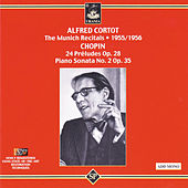 Cortot Plays Chopin: The Munich Recitals: 1955/1956 by Alfred Cortot