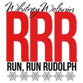 Run, Run Rudolph von Whitney Wolanin