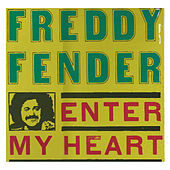 Enter My Heart by Freddy Fender