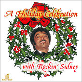 A Holiday Celebration with Rockin' Sidney by Rockin'  Sidney