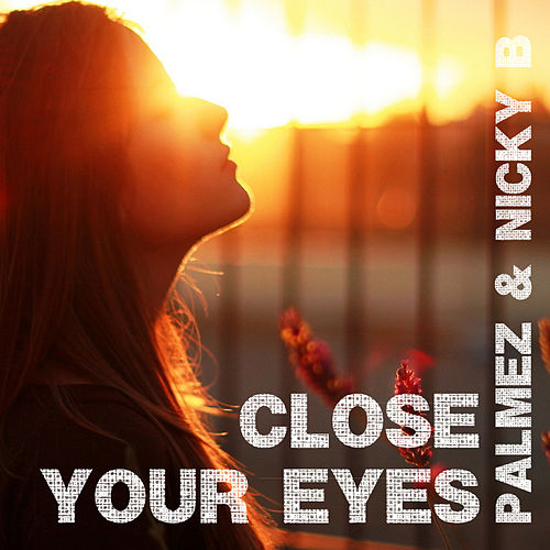 Close Your Eyes by Nicky B
