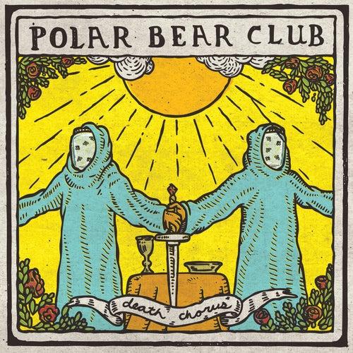 Death Chorus by Polar Bear Club