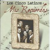 Mis Recuerdos by Los Cinco Latinos