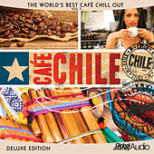 The World's Best Café Chill out Vol. 7: Café Chile (Deluxe Edition) by Global Journey