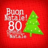 Buon Natale! 80 canzoni per celebrare il tuo Natale von Various Artists