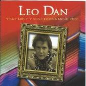 Esa Pared Y Sus Exitos Rancheros by Leo Dan
