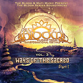 The Bloom Series Vol. 3: Ways of the Sacred Pt. 1 by Various Artists