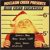 Dixie Fried Christmas by Moccasin Creek